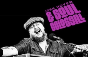 Josh Hoyer & Soul Colossal (12 mar)
