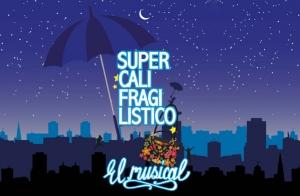 Descuento: Supercalifragilístico, el musical